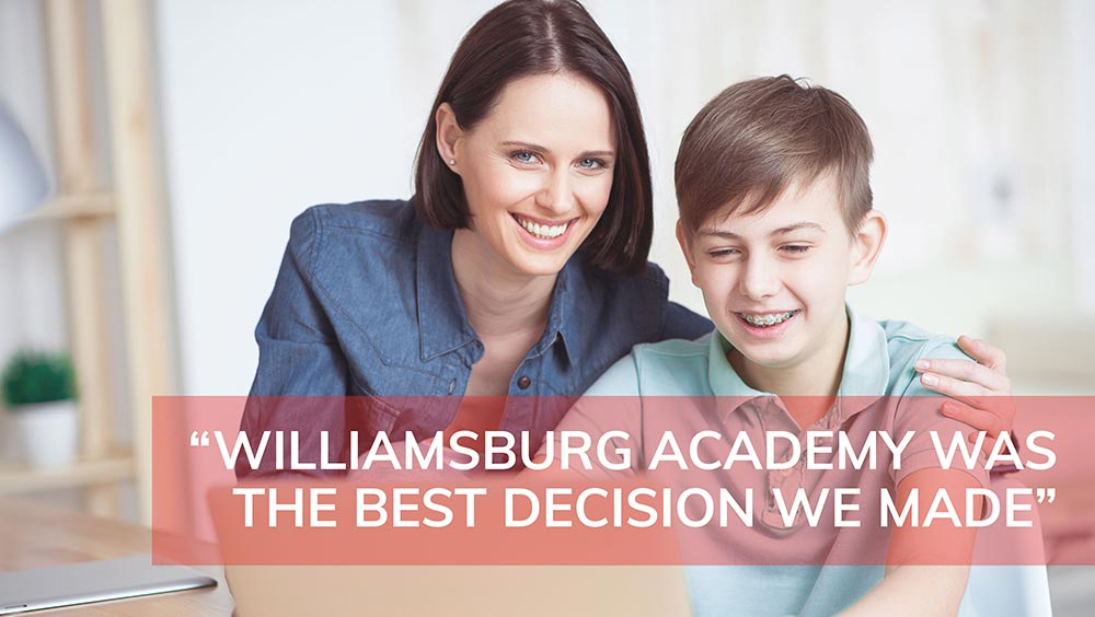"""Williamsburg Academy was the best decision we made"""